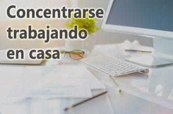 concentrarse-trabajando-en-casa