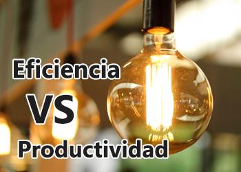 Eficiencia vs Productividad